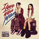 I Love You, Man Lyrics Rebecca & Fiona
