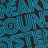 2 Lyrics Sneaky Sound System