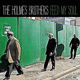 Feed My Soul Lyrics The Holmes Brothers