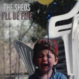 You'll Be Fine Lyrics The Sheds