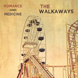Romance and Medicine Lyrics The Walkaways
