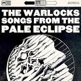 Songs from the Pale Eclipse Lyrics The Warlocks
