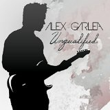 Unquilified Lyrics Alex Garlea
