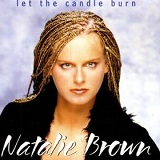 Let The Candle Burn Lyrics Brown Natalie