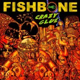 Crazy Glue Lyrics Fishbone