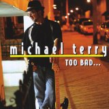 Too Bad Lyrics Michael Terry