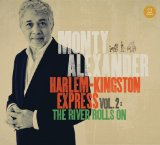 Harlem-Kingston Express Vol. 2 The River Rolls On Lyrics Monty Alexander