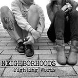 Fighting Words (EP) Lyrics Neighborhoods
