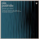 Ghosts Go Blind Lyrics Ola Podrida