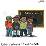 ArtScience Lyrics Robert Glasper Experiment