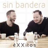 éXXitos Lyrics Sin Bandera