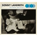 Bound By The Blues Lyrics Sonny Landreth