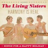 Harmony Is Real Songs For A Happy Holiday Lyrics The Living Sisters