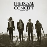 The Royal Concept (EP) Lyrics The Royal Concept