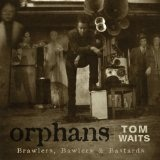 Orphans Lyrics Tom Waits