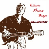 Classic Protest Songs Lyrics Bill Broonzy