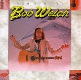 The Best Of Bob Welch Lyrics Bob Welch