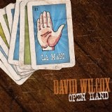 Open Hand Lyrics David Wilcox