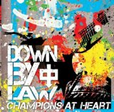 Champions At Heart Lyrics Down By Law