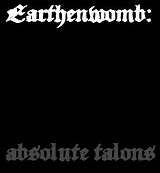 Absolute Talons (Single) Lyrics Earthenwomb
