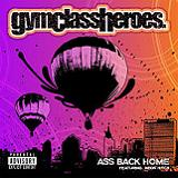 Ass Back Home (Single) Lyrics Gym Class Heroes