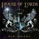 Big Money Lyrics House Of Lords