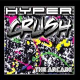 The Arcade Lyrics Hyper Crush