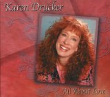 All About Love Lyrics Karen Drucker
