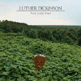 Rock 'N Roll Blues Lyrics Luther Dickinson