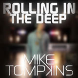 Rolling In The Deep (Single) Lyrics Mike Tompkins