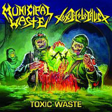 Toxic Waste (EP) Lyrics Municipal Waste & Toxic Holocaust
