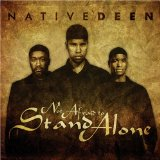 Not Afraid to Stand Alone Lyrics Native Deen