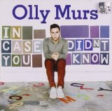In Case You Didn't Know Lyrics Olly Murs