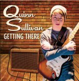 Getting There Lyrics Quinn Sullivan