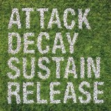 Attack Decay Sustain Release Lyrics Simian Mobile Disco