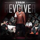 Revolver Lyrics T-Pain