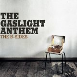 The B-Sides Lyrics The Gaslight Anthem