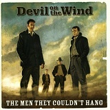 Devil On The Wind Lyrics The Men They Couldn't Hang