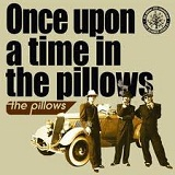 Once Upon A Time In The Pillows Lyrics The Pillows