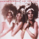 Hot Together Lyrics The Pointer Sisters