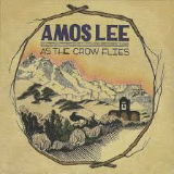 As the Crow Flies (EP) Lyrics Amos Lee