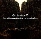 That Rotting Ambition, That Extinguished Hope Lyrics Earthenwomb
