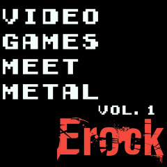 Video Games Meet Metal Lyrics Erock
