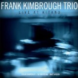 Live At Kitano Lyrics Frank Kimbrough Trio