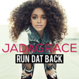 Run Dat Back (Single) Lyrics Jadagrace