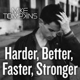 Harder, Better, Faster, Stronger (Single) Lyrics Mike Tompkins