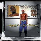 Based On A True Story Lyrics TRICK DADDY