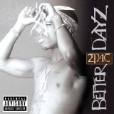 Better Dayz Lyrics 2Pac