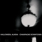 Champagne Downtown Lyrics Alaska Halloween