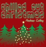 Chilled Out Christmas Lyrics Andrew Collins